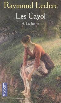 Les Cayol. Volume 4, La Junon