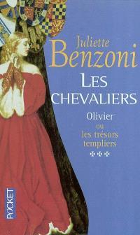 Les chevaliers. Volume 3, Olivier ou Les trésors templiers