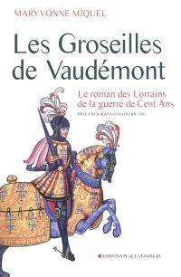 Les groseilles de Vaudémont : le roman des Lorrains de la guerre de Cent Ans
