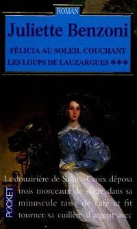 Les loups de Lauzargues. Volume 3, Félicia au soleil couchant