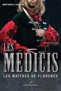 Les Médicis. Volume 2, Les maîtres de Florence
