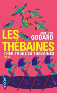 Les Thébaines. Volume 6, L'héritage des Thébaines