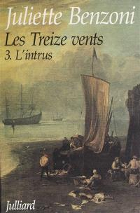 Les Treize vents. Volume 3, L'intrus