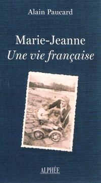Marie-Jeanne, une vie française : anamnèse