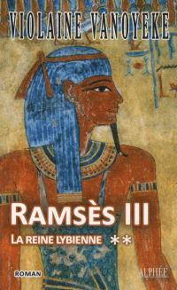 Ramsès III. Volume 2, La reine libyenne