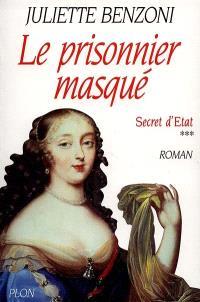 Secret d'Etat. Volume 3, Le prisonnier masqué