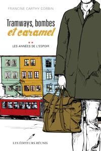 Tramways, bombes et caramel. Volume 2, Les années de l'espoir
