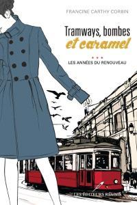 Tramways, bombes et caramel. Volume 3, Les années du renouveau