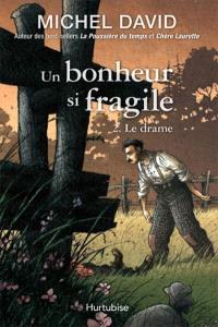 Un bonheur si fragile. Volume 2, Le drame