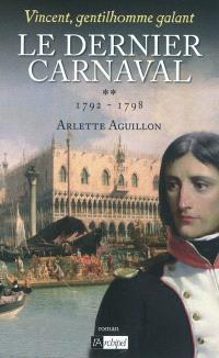 Vincent, gentilhomme galant. Volume 2, Le dernier carnaval : 1792-1798