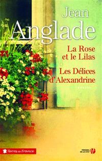 La rose et le lilas; Les délices d'Alexandrine : romans