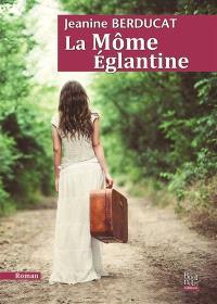 La môme Eglantine