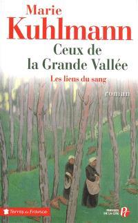 Ceux de la grande vallée. Volume 1, Les liens du sang