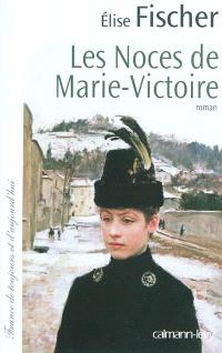 Les noces de Marie-Victoire