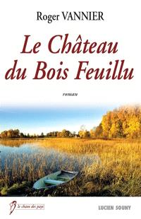 Le château du Bois Feuillu