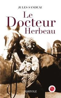 Le docteur Herbeau : un roman limousin