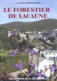 Le forestier de Lacaune : Henri Duchant (histoire romancée)