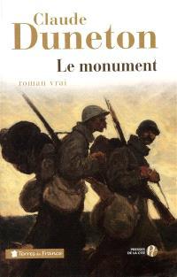 Le monument : roman vrai