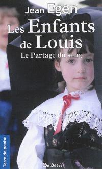 Le partage du sang. Volume 2, Les enfants de Louis