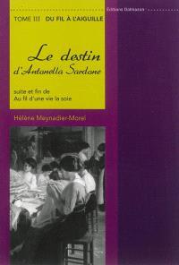 Au fil d'une vie, la soie : le destin d'Antonella Sardone. Volume 3, Du fil à l'aiguille