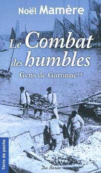 Gens de Garonne. Volume 2, Le combat des humbles