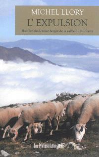L'expulsion : histoire du dernier berger de la vallée du Riuferrer