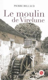 Le moulin de Virelune : scène de la Vendée angevine