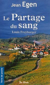 Le partage du sang. Volume 1, Louis Freyburger