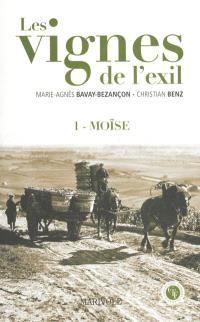 Les vignes de l'exil. Volume 1, Moïse
