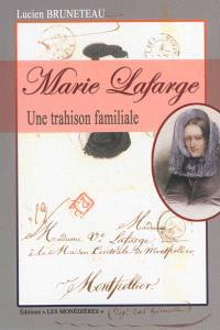 Marie Lafarge : une trahison familiale