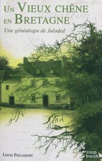 Un vieux chêne en Bretagne : une généalogie de Juloded