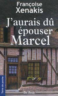 J'aurais dû épouser Marcel