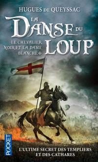 Le chevalier noir et la dame blanche. Volume 1, La danse du loup