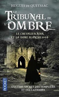 Le chevalier noir et la dame blanche. Volume 3, Le tribunal de l'ombre