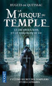 Le chevalier noir et la dame blanche. Volume 2, La marque du Temple
