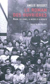 Le roman des ouvrières : Rouen, les usines, la misère et la révolte