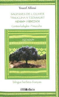 Sagesses de l'olivier : contes kabyles-timucuha = Timucuha n tzemmurt
