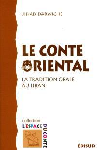Le conte oriental : la tradition orale au Liban