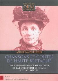 Chansons et contes de Haute-Bretagne : une transmission orale au coeur de la bourgeoisie rennaise : XIXe-XXe siècles