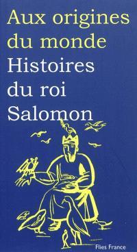 Histoires du roi Salomon : d'après les traditions juives, arabes, et éthiopiennes