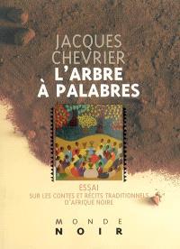 L'arbre à palabres : essai sur les contes et récits traditionnels d'Afrique noire