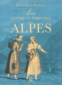 Les contes et légendes de nos Alpes