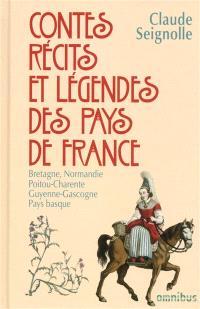 Contes, récits et légendes des pays de France. Volume 1, Bretagne, Normandie, Poitou, Charentes, Guyenne, Gascogne, Pays basque
