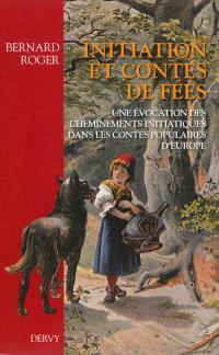 Initiation et contes de fées : une évocation des cheminements initiatiques dans les contes populaires d'Europe