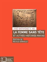 La femme sans tête : et autres histoires mayas