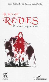 La voix des rêves : contes des peuples anciens