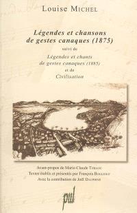 Légendes et chansons de gestes canaques (1875); Suivi de Légendes et chants de gestes canaques (1885); Suivi de Civilisation