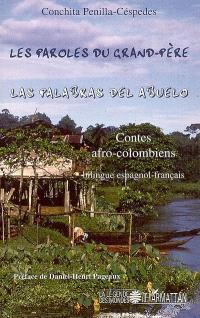 Les paroles du grand-père : contes afro-colombiens = Las palabras del abuelo