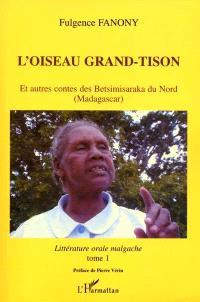 Littérature orale malgache. Volume 1, L'oiseau grand-tison : et autres contes des Betsimisaraka du Nord (Madagascar)