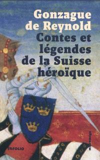 Contes et légendes de la Suisse héroïque